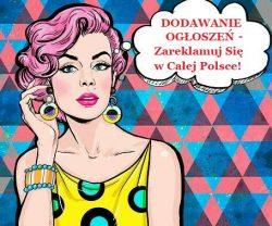 Dodawanie Ogłoszeń - Zareklamuj Się W Całej Polsce
