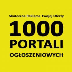 Ogłoś sie na 1000 PORTALACH ogłoszeniowych / Firma , faktura